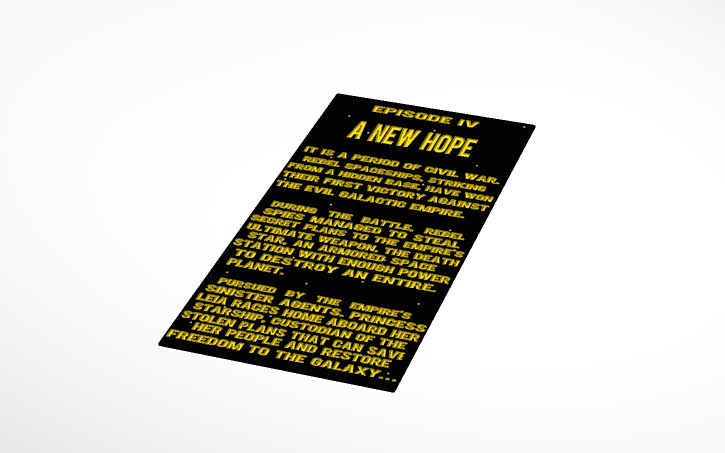 Star Wars A New Hope Opening Crawl Starwars Tinkercad